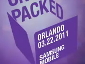 Samsung Mobile Unpacked - CTIA 2011 Conference Highlights